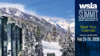 Mark your calendars for February 25 & 26, 2020, for the annual WSIA Summit, now located at the Resort at Squaw Creek, Lake Tahoe, California.
